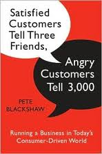 Satisfied customers tell 3 people, angry customers tell 3000 cover