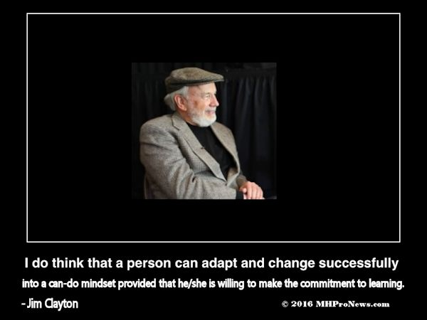 i-do-thinkperson-can-adapt-and-change-successfully-into-can-do-mindset-provided-he-she-willing-make-the-commitment-learning-jim-clayton(c)2016MHProNews600x450