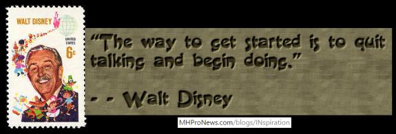ThWayToGetStartedIsToStopTalkingAndBeginDoing-WaltDisneyPostageStamp-InspirationBlog-MHProNews-(c)2016-AllRightsReserved