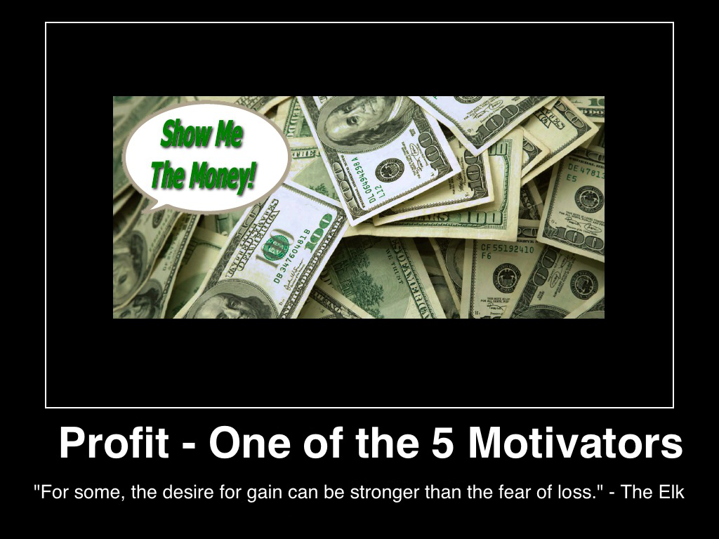 profit-one-of-the-5-motivators-for-some-the-desire-for-gain-can-be-stronger-than-the-fear-of-loss-(c)2014-lifestyle-factory-homes-llc-posted-mhpronews-com-