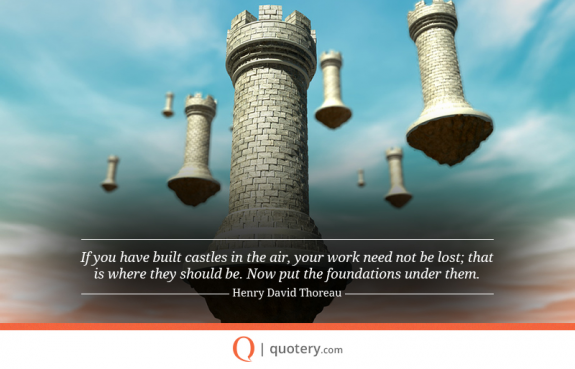 if-you-have-built-castles-in-the-air-your-work-credit=iquotery-posted-inspiration-blog=mhpronews-com-