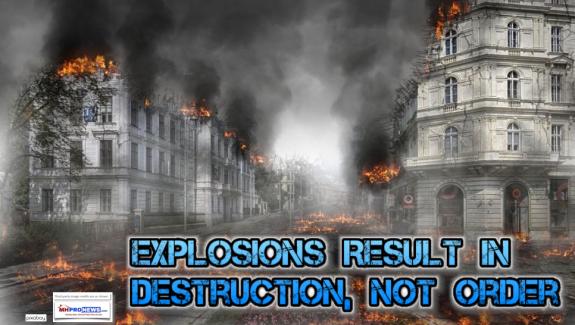 ExplosionsResultInDestructionNotOrderPhilosophyChaosCreationFaithInspirationBlogMHProNews