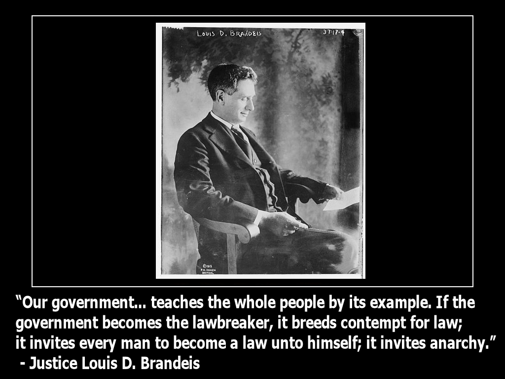 if-the-government-becomes-the-lawbreaker-it-breeds-contempt-for-law-it-invites-anarchy-justice-louis-d-brandeis-(c)2014mhpronews-com-