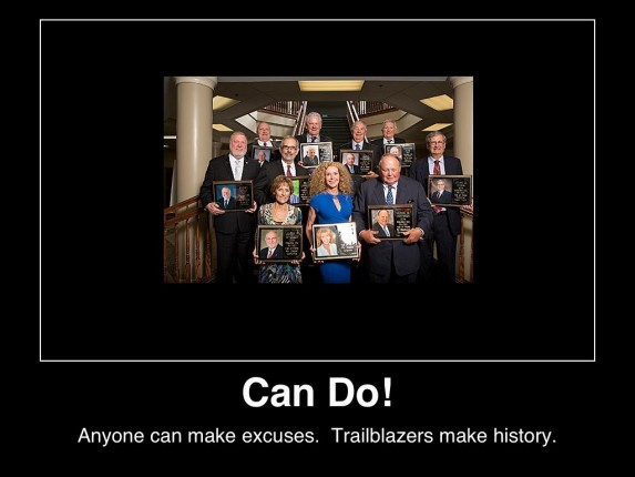 can-do-anyone-can-make-excuses-trailblazers-make-history-(c)2014-mhpronews-com-