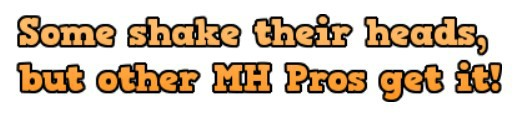 some-shake-their-heads-but-other-mhpros-get-it-masthead-mhpronews-