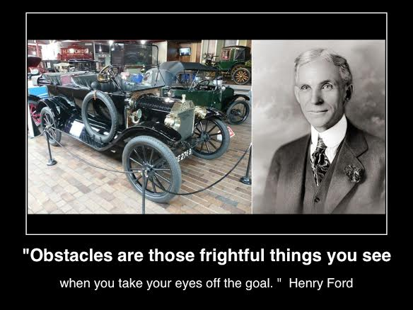 obstacles-are-those-frightful-things-you-see-when-you-take-your-eyes-off-the-goal- henry-ford-inspiration-(c)lifestyle-factory-homes-llc-posted-mhpronews.