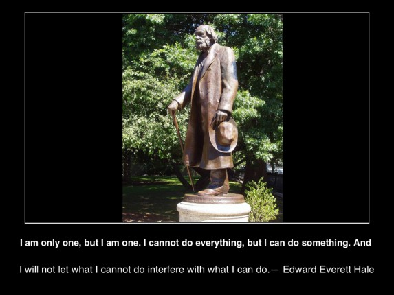 I-am-only-one-but-I-am-one-I-cannot-do-everything-but-I-can-do-something-do-interfere-with-what-I-can-do-EdwardEverettHale-image-wikicommons-posterc2015-mhpronews