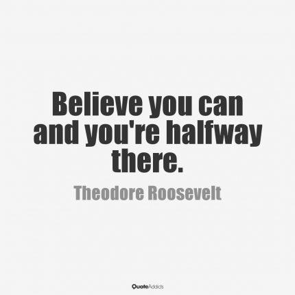 BelieveYouCanYoureHalfWayThere-TeddyRoosevelt-creditQuoteAddicts-postedMastheadBlog_MHProNews-