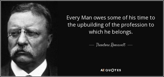 every-man-owes-some-of-his-time-to-the-upbuilding-of-profession-to-which-he-belongs-teddy-rooseveltcredit=AZQuotes-posted-mhpronews-com