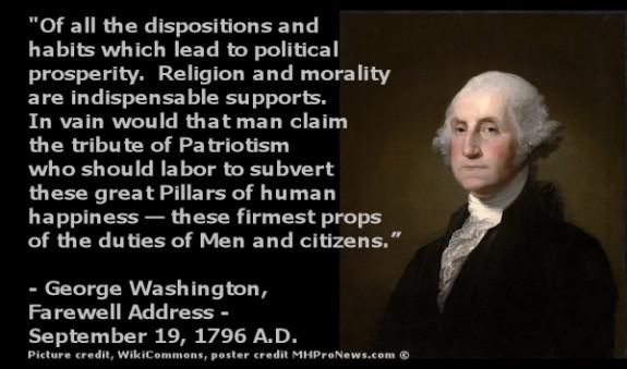 OfAllDispositionsHabitsPoloticalProspertityReligionMoralityIndispensable-GeorgeWashington-pic=WikiCommons-postedMHProNews-