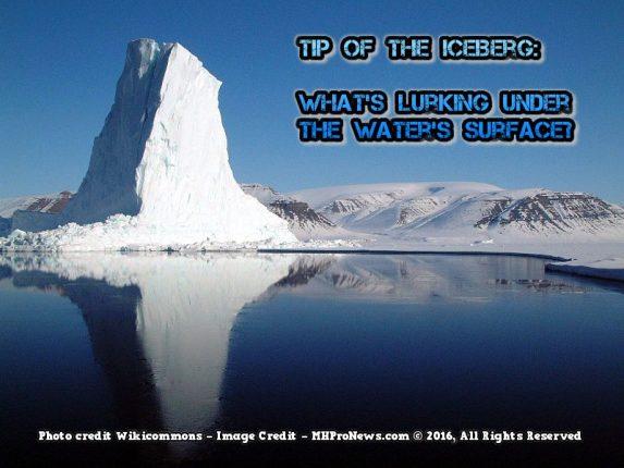 TipOfTheIcebergWikiCommons-MHProNews-WhatsLurkingUnderSurface