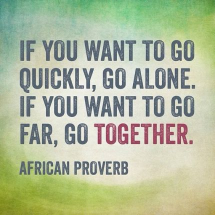 GoFaster-GoAlone-GoFartherGoTogetherAfricanProverbPinterest-postedMHProNews-
