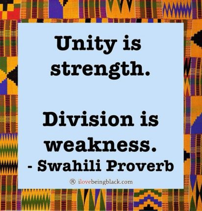 UnityStrengthDivisionWeakness-SwahliProverb-ilovebeingblack-twitter=credit-postedMHProNews