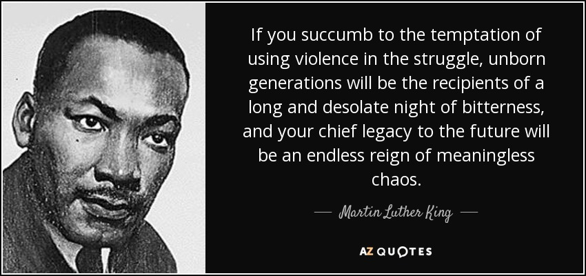 azquotes-if-you-succumb-to-the-temptation-of-using-violence-in-the-struggle-unborn-generations-martin-luther-king-postedmastheadblogmhpronews