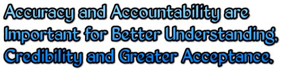 AccuracyAccountabilityImportantBetterUnderstandingCrediblityGreaterAcceptanceMHProNews