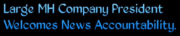 LargeMHCompanyPresidentWelcomesNewsAccountabilityMHProNews