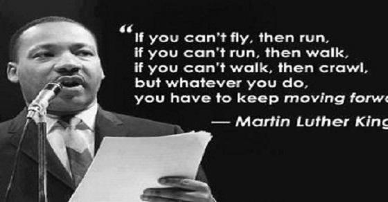 IfYouCantFlyRunIfYouCantRunWalkKeepMovingForwardDr.-Martin-Luther-King-Tribute-BeforeITsNewsPostedManufacuredHousingIndustryMastheadCommentaryMHProNews
