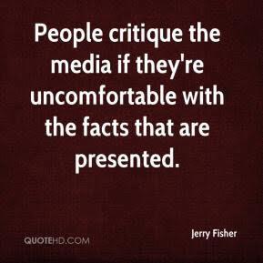 PeopleCritiqueTheMediaIIfTheyreUncomfortablePresentedJerryFisher=PostedMastheadblogMHProNews
