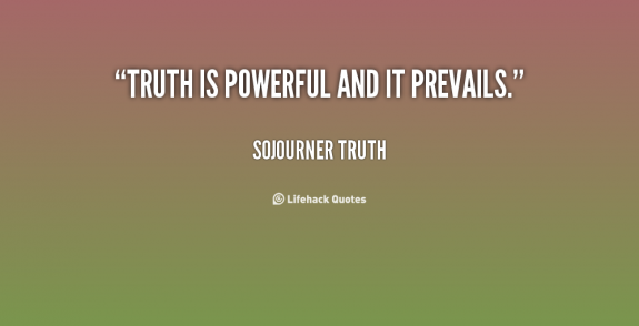TruthIsPowerfulAndPrevailsSojournerTruthLifehackpostedMastheadBlogMHProNews