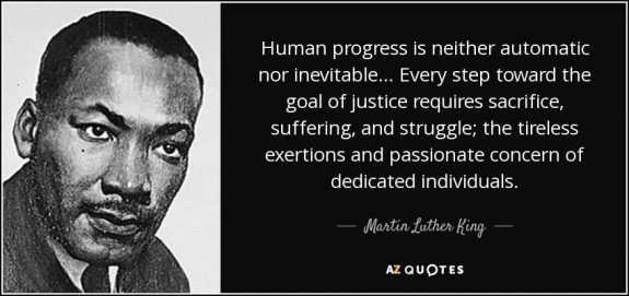 quote-human-progress-is-neither-automatic-nor-inevitable-every-step-toward-the-goal-of-justice-requires-struggle-martin-luther-king-PostedMastheadBlogMHProNews
