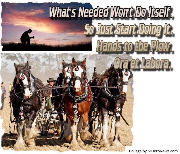 HandsToThePlowJustDoItOraEtLaboraPrayerWorkManufacturedHousingIndustryCommentaryMHProNews