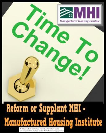 ReformSupplantManufacturedHousingInstituteLogoTimeToChangeMHIpostedMastheadblogMHProNews647a