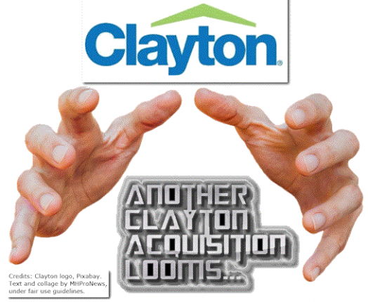 AnotherClaytonAquisitionLoomsManufacturedHousingIndustryDailyBusinessNewsReportsResearchMHProNews