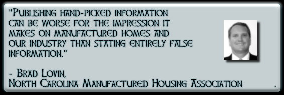 PublishingHandPickedInformationCanBeWorsefortheImpressionItMakesOnManufacturedHomesandOurIndustryThanStatingEntirelyFalseInfo-BradLovinNCMHA (1)