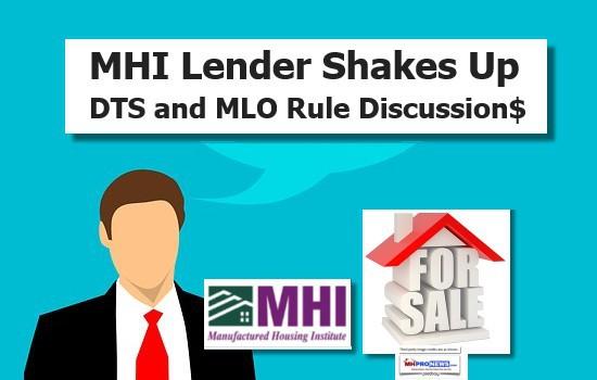 MHILenderShakesUpDTSMLORuleDiscussionManufacturedHousingIndustryFinancingDailyBusinessNewsMHProNews