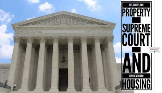 Life, Liberty, Property - Supreme Court - and Manufactured Housing