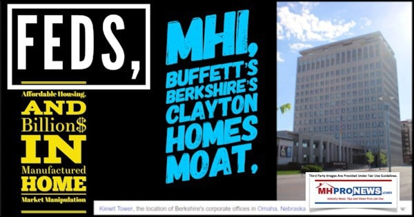 FEDs, MHI, Buffett's Berkshire's Clayton Homes Moat, Affordable Housing, and Billion$ in Manufactured Home Market Manipulation