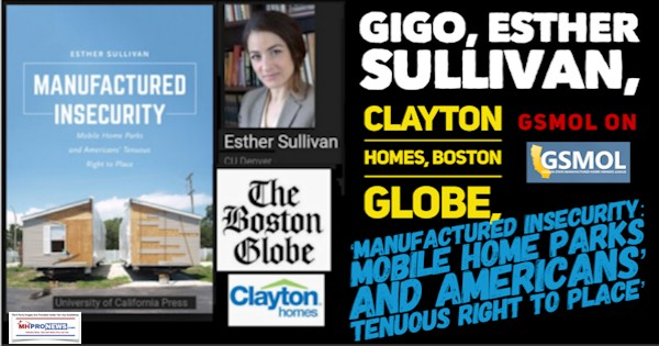 GIGO, Esther Sullivan, Clayton Homes, Boston Globe, GSMOL on 'Manufactured Insecurity-Mobile Home Parks and Americans' Tenuous Right to Place'