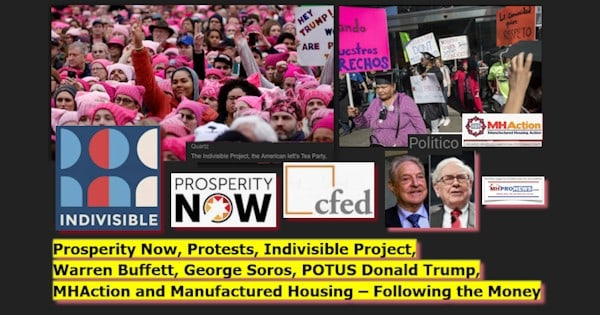 Prosperity Now, Protests, Indivisible Project, Warren Buffett, George Soros, POTUS Donald Trump, MHAction and Manufactured Housing – Following the Money