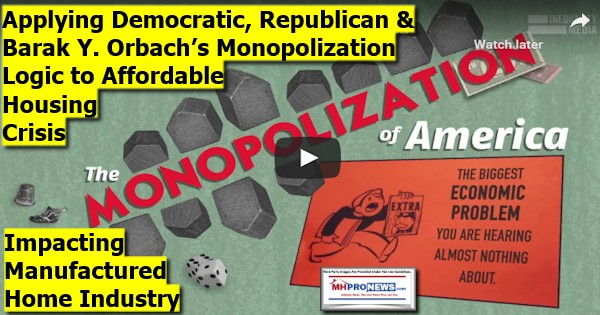 ApplyingDemocraticRepublicanBarakYOrbachMonopolizationLogicAffordableHousingCrisisImpactingManufacturedHomeIndustryMonopolyMastheadMHProNews