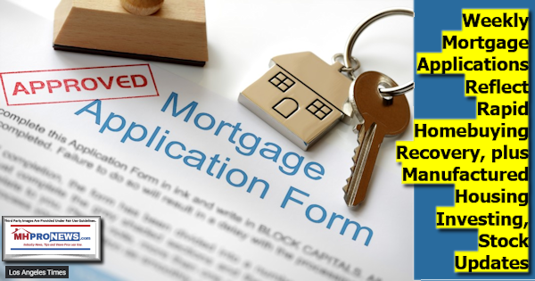 WeeklyMortgageApplicationsReflectRapidHomebuyingRecoveryPlusManufacturedHousingInvestingStockUpdates