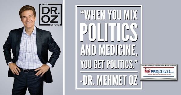 DrMehmetOzPhotoQuoteWhenYouMixPoliticsAndMedicineYouGetPoliticsMastheadManufacturedHomeProNews