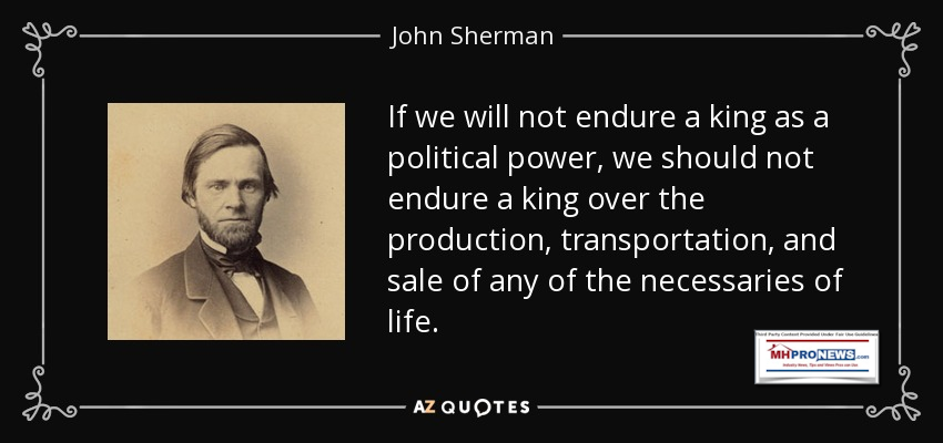 AgainstMonopolyAntitrustJohnShermanquote-if-we-will-not-endure-a-king-as-a-political-power-we-should-not-endure-a-king-over-the-john-sherman-AZquotesMHProNews