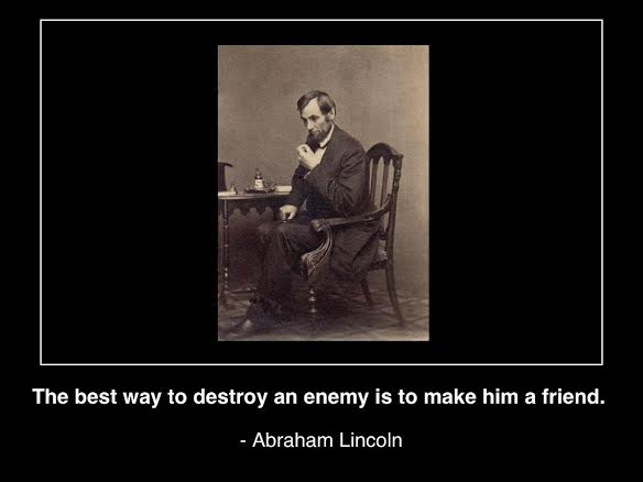 abraham-lincoln-wikicommons-the-best-way-to-destroy-an-enemy-is-to-make-a-friend-(c)2014-mhpronews-com