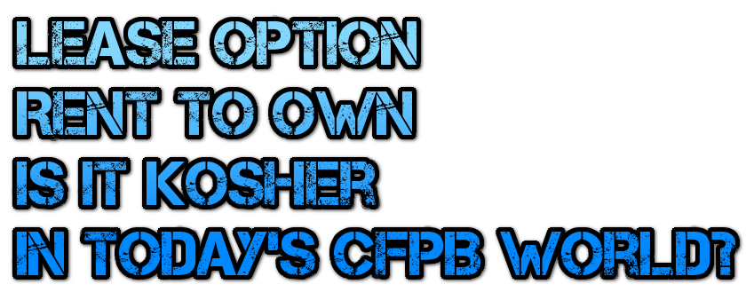 lease-option-rent-to-own-kosher-in-todays-cfpb-world-masthead-blog-mhpronews-.png