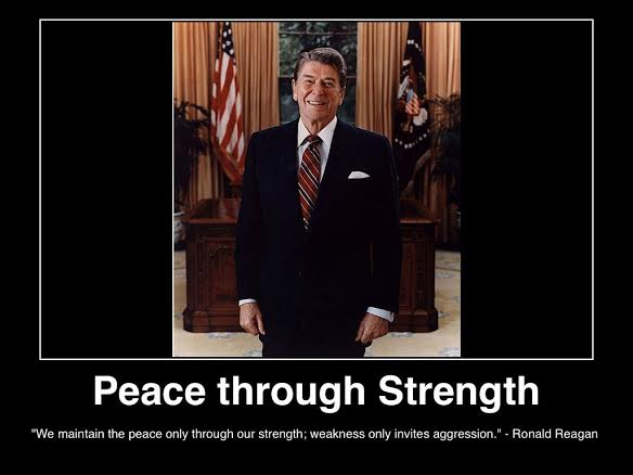 ronald-reagan-peace-through-strength-we-maintain-the-peace-through-our-stren ... vites-agression-poster-(c)2014-lifestyle-factory-homes-llc-mhlivingnews.jpg