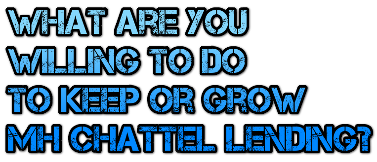 what-are-you-willing-to-do-to-keep-grow-mh-chattel-lending-mhpronews-com-masthead-blog-.png