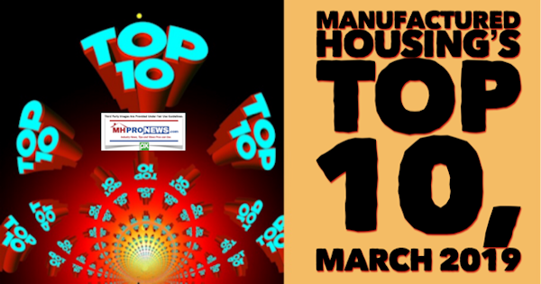 ManufacturedHousingsTop10March2019DailyBusinessNewsMHProNews (1)