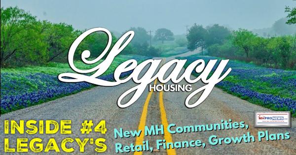 Inside#4LegacyNewManufacturedHomeCommunitiesRetailFinanceGrowthPlanManufacturedHousingProNews