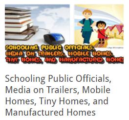 SchoolingPublicOfficialsMediaOnTrailersMobileHomesTinyHousesManufacturedHomes