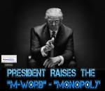 PresidentDonaldTrumpRaisesMWordMonopolyAntiTrustDailyBusinesNewsMHProNews