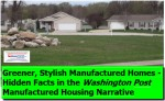 GreenStylishManufacturedHomesHiddenFactsInWashingtonPostManufacturedHousingNarrativeDailyBusinessNewsMHProNews