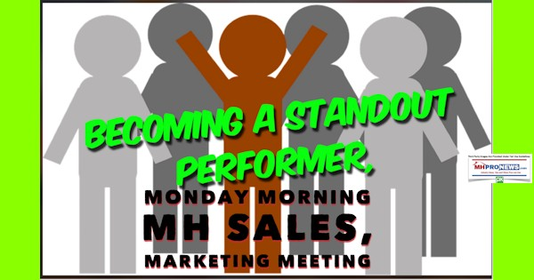 BecomingAStandoutPerformerMondayMOrningManufacturedHOusingSalesMarketingMeetingDailyBusinessNEwsMHproNews