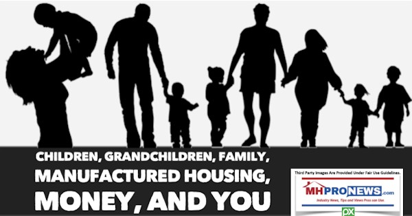 ChildrenGrandchildrenFamilyManufacuredHousingMoneyYouDailyBusinessNewsMHProNews600