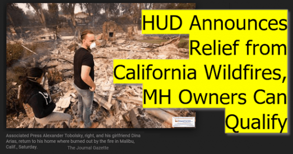 HUDAnnouncesReliefCAWildfiresManufacturedHomesCanQualifyDailyBusinessNewsMHproNews-575x302