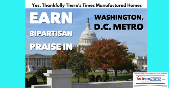 YesThankfullyTheresTimesManufacturedHomesEarnBipartisanPraiseinWashingtonDCMetroDailyBusinessNewsMHProNews-575x302